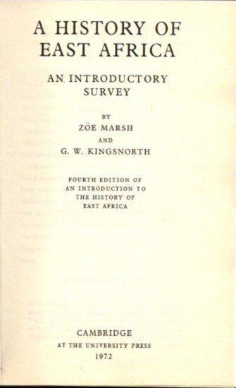 A HISTORY OF EAST AFRICA; An Introductory Survey. Zoe Marsh, G W. Kingsnorth.