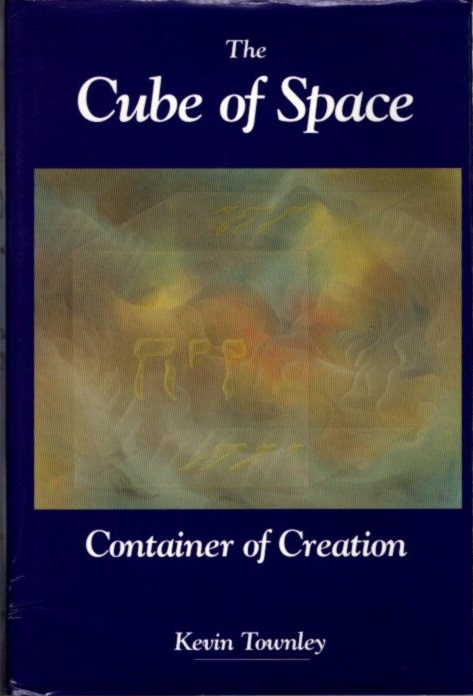 THE CUBE OF SPACE; Container of Creation. Kevin Townley.