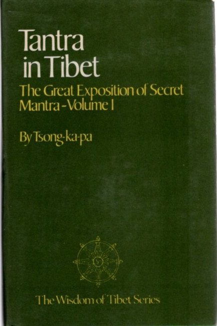 TANTRA IN TIBET; The Great Exposition of Secret Mantra. Tsong-ka-pa.