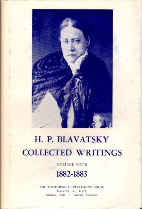 COLLECTED WRITINGS VOLUME FOUR 1882-1883. H. P. Blavatsky.