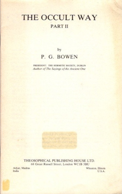 THE OCCULT WAY; Part II. P. G. Bowen.