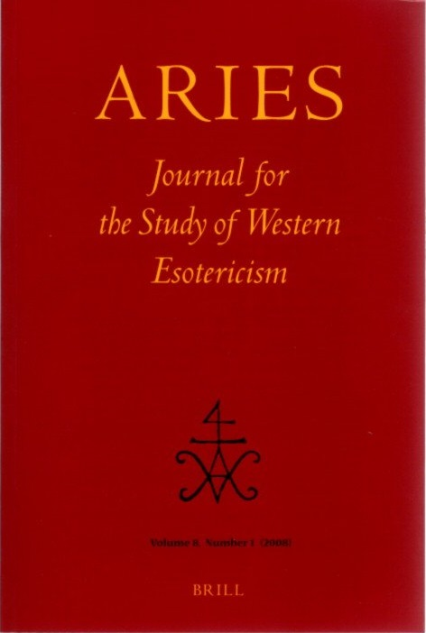 ARIES: JOURNAL FOR THE STUDY OF WESTERN ESOTERICISM; Volume 8, Number 1. Valery Rees, Glenn Alexander Magee, C J. Pevateaux, Leonardo Sacco.