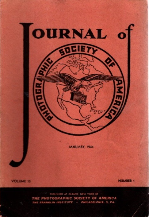 THE JOURNAL OF THE PHOTOGRAPHIC SOCIETY OF AMERICA VOL 10 NO 1 JANUARY, 1944. F. Quellmalz.