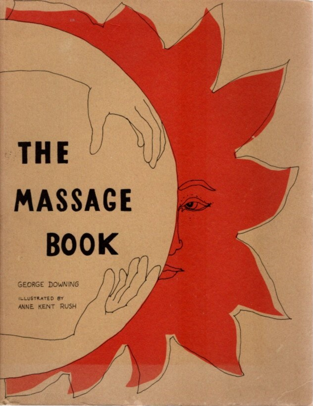 THE MASSAGE BOOK. George Downing.