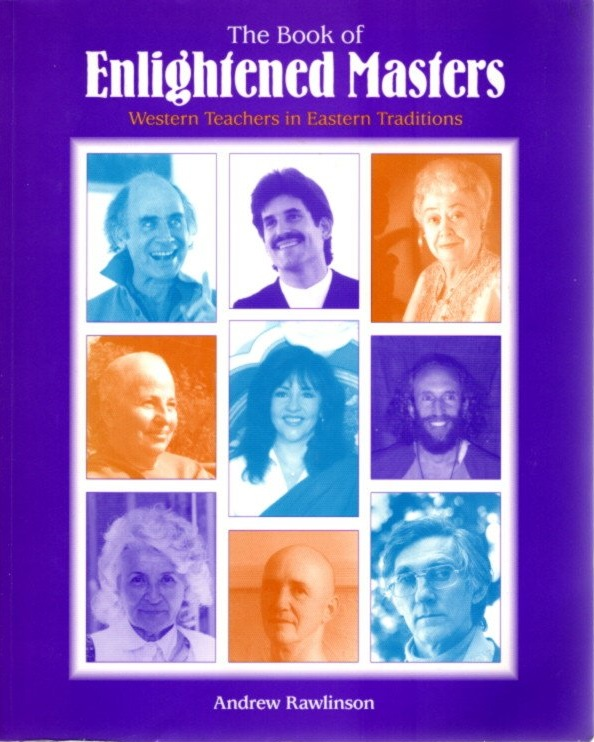 THE BOOK OF ENLIGHTENED MASTERS:; Western Teachers in Eastern Traditions. Andrew Rawlinson.