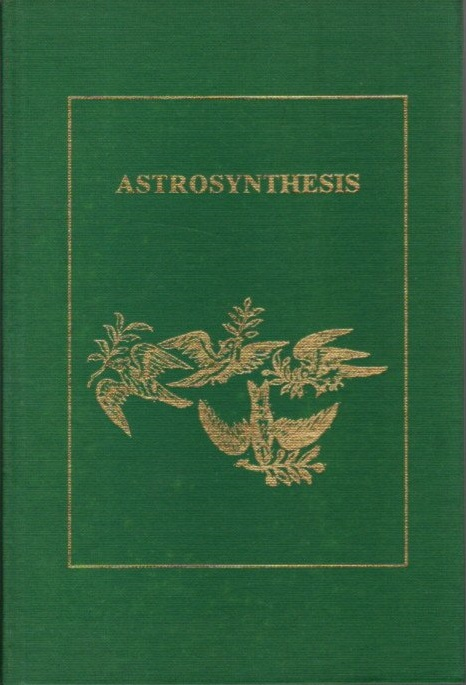 ASTROSYNTHESIS; The Rational System of Horoscope Interpretation According to Morin de Villefranche. Morin De Villefranche, Zoltan Mason.