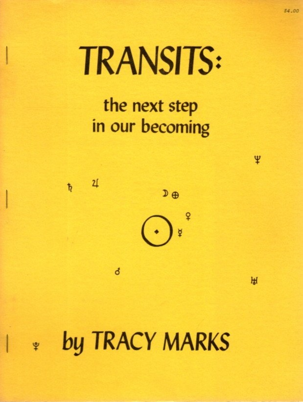 TRANSITS; The Next Step in Our Becoming. Tracy Marks.