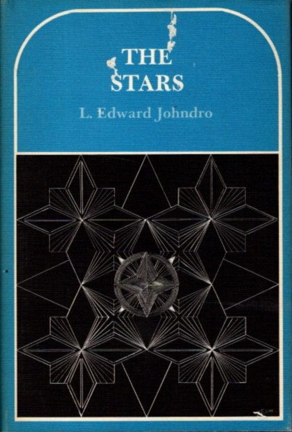 THE STARS; How and Where They Influence. Lorne Edward Johndro.