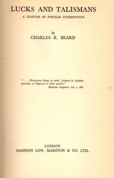 LUCKS AND TALISMANS; A Chapter of Popular Superstitions. Charles R. Beard.