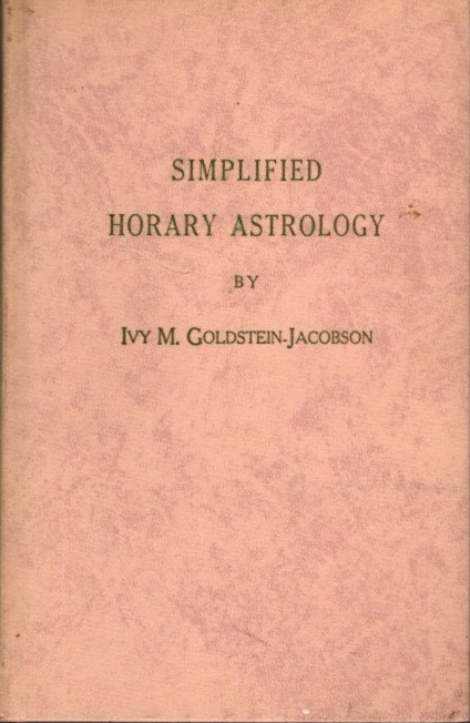 SIMPLIFIED HORARY ASTROLOGY. Ivy M. Goldstein-Jacobson.