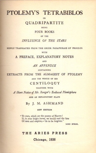 PTOLEMY'S TETRABIBLOS, OR QUADRIPARTITE; Being Four Books Of The Influence Of The Stars. Ptolemy, J M. Ashmand.
