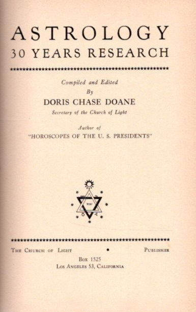 ASTROLOGY; 30 Years Research. Doris Chase Doane.