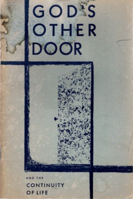 GOD'S OTHER DOOR AND THE CONTINUITY OF LIFE: Based on the Edgar Cayce Readings. Edgar Cayce.