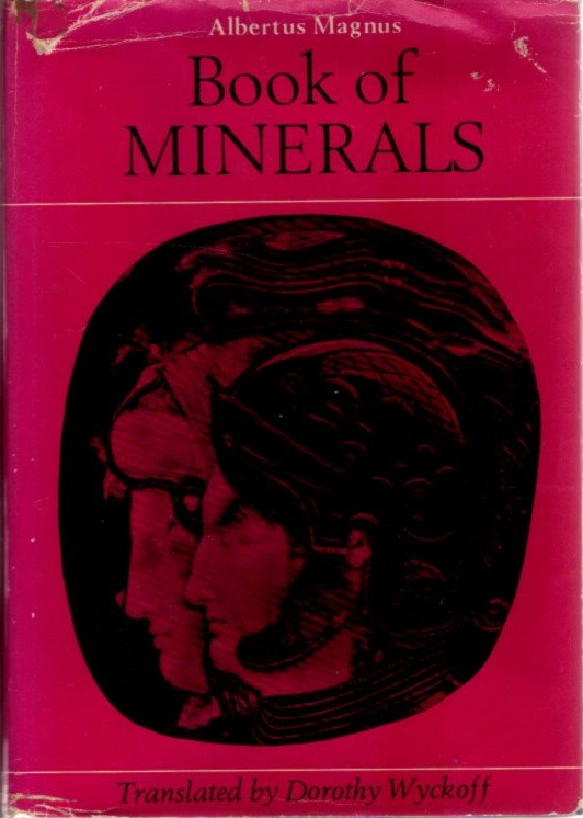 BOOK OF MINERALS. Albertus Magnus.
