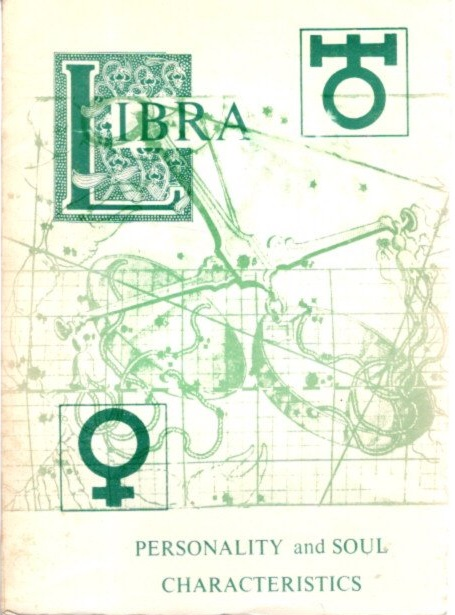 LIBRA; The Astrology of the Soul and Personality