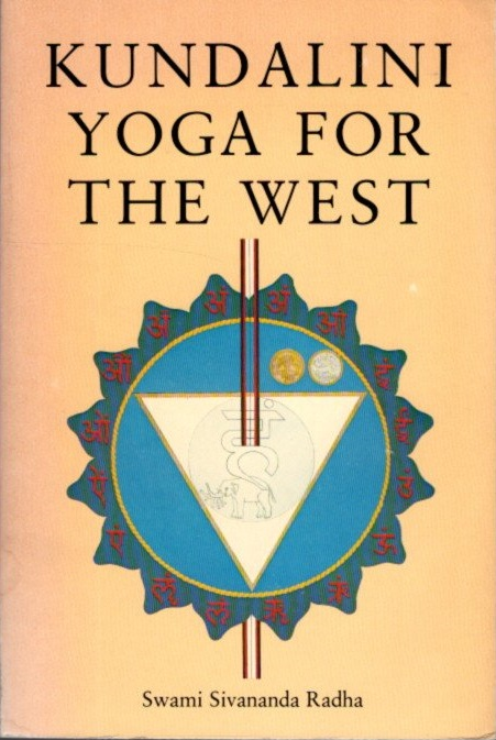 KUNDALINI; Yoga for the West. Swami Sivanan Radha.