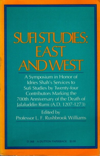 SUFI STUDIES: EAST AND WEST. L. F. Rushbrook Williams.
