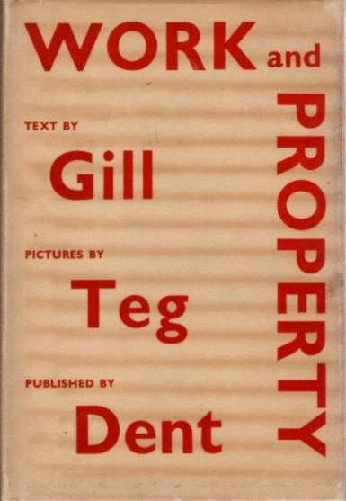 WORK AND PROPERTY. Eric Gill.