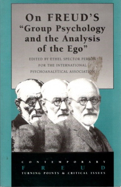 """ON FREUD'S """"GROUP PSYCHOLOGY AND THE ANALYSIS OF THE EGO """" Ethel Spector Person."""