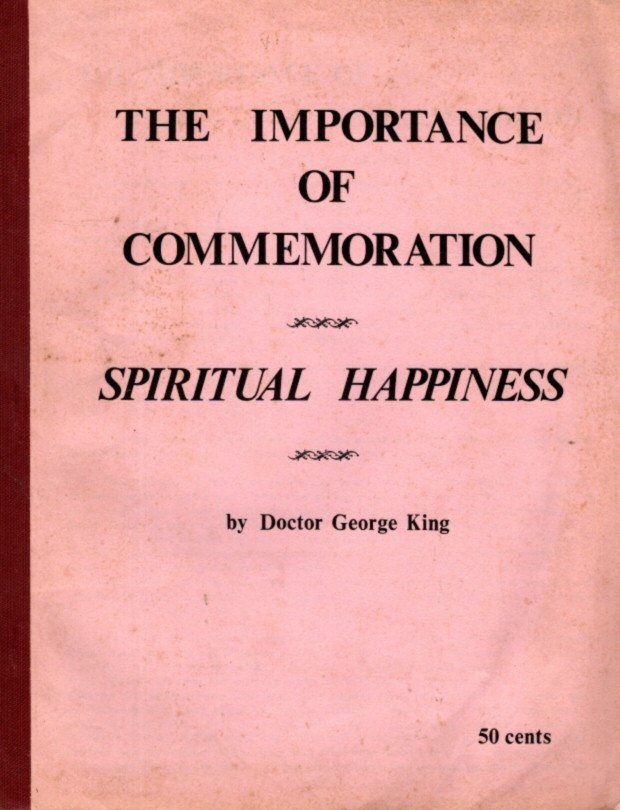 THE IMPORTANCE OF COMMEMORATION & SPIRITUAL HAPINESS; Two Sermons. Doctor George King.