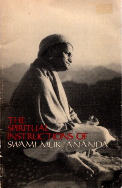 THE SPIRITUAL INSTRUCTIONS OF SWAMI MUKTANANDA. Bubba Free John, Franklin Jones.