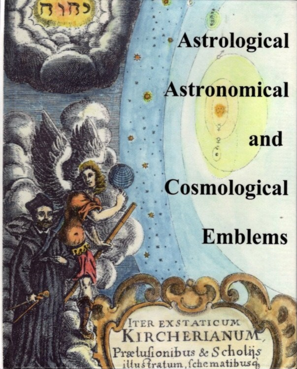 ASTROLOGICAL, ASTRONOMICAL AND COSMOLOGICAL EMBLEMS. Adam McLean.