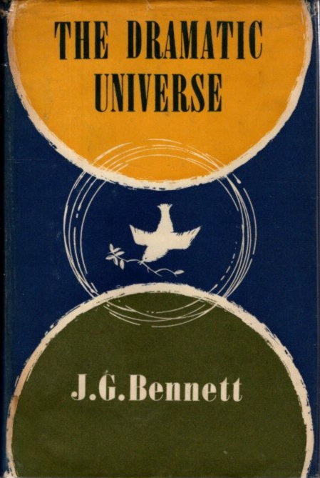 THE DRAMATIC UNIVERSE: VOLUME 1: The Foundations of Natural Philosophy. J. G. Bennett.