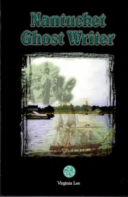 NANTUCKET GHOST WRITER. Lois Armes Lawrence, Virginia H. Oliver.