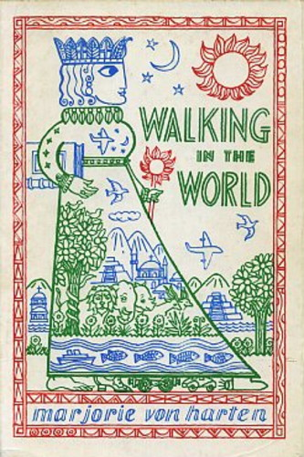 WALKING IN THE WORLD. Marjorie Von Harten.