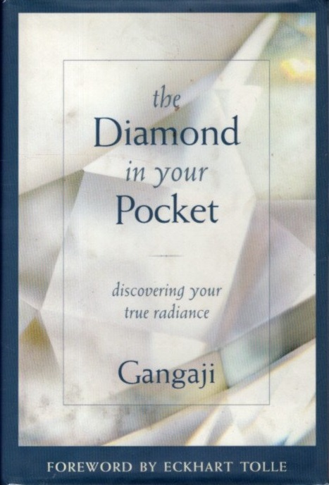 THE DIAMOND IN YOUR POCKET: Discovering Your True Radiance. Gangaji.