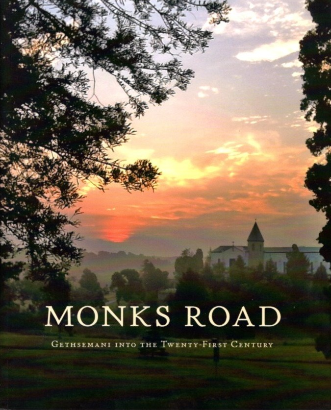 MONKS ROAD: Gethsemani into the twenty-first century. Michael Casey, Clyde F. Crews.