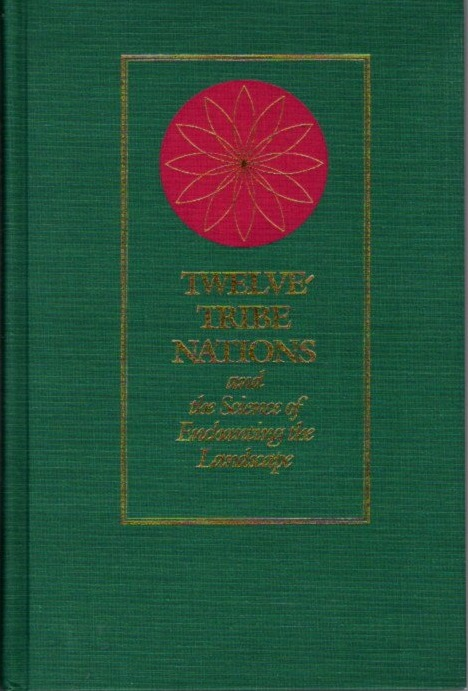 TWELVE-TRIBE NATIONS AND THE SCIENCE OF ENCHANTING THE LANDSCAPE. John Mitchell, Christine Rhone.
