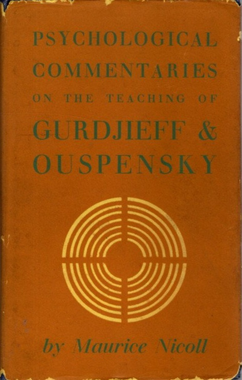 PSYCHOLOGICAL COMMENTARIES ON THE TEACHINGS OF GURDJIEFF AND OUSPENSKY: VOLUME 5. Maurice Nicoll.