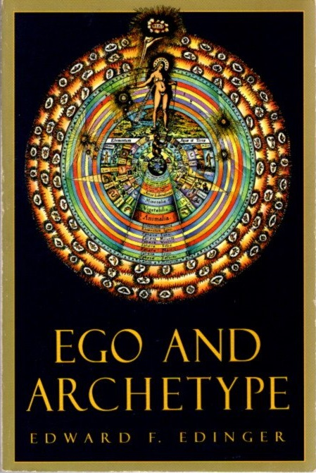 EGO & ARCHETYPE: Individuation and the Religious Function of the Psyche. Edward F. Edinger.