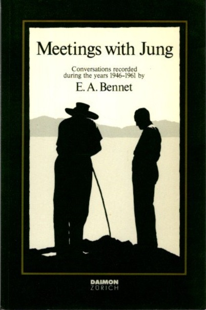 MEETINGS WITH JUNG: Conversations Recorded During the Years, 1946-1961. E. A. Bennet.