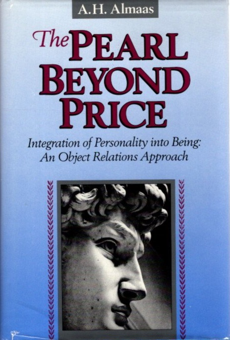 THE PEARL BEYOND PRICE: INTEGRATION PERONALITY INTO BEING: AN OBJECT RELATIONS APPROACH. A. H. Almaas.