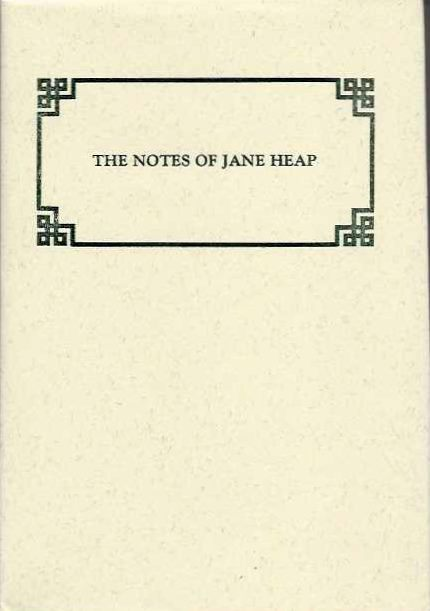 THE NOTES OF JANE HEAP. Jane Heap.