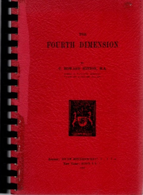 THE FOURTH DIMENSION: and A Langauge of Space. C. Howard Hinton.