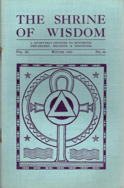 THE SHRINE OF WISDOM: NO. 46, WINTER 1930: A Quarterly Devoted to Synthetic Philosophy, Religion & Mysticism