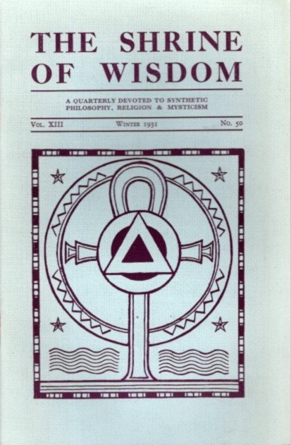 THE SHRINE OF WISDOM: NO. 50, WINTER 1931: A Quarterly Devoted to Synthetic Philosophy, Religion & Mysticism
