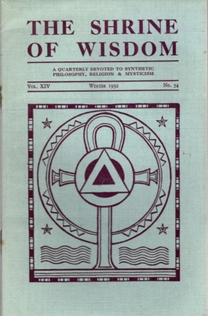 THE SHRINE OF WISDOM: NO. 54, WINTER 1932: A Quarterly Devoted to Synthetic Philosophy, Religion & Mysticism