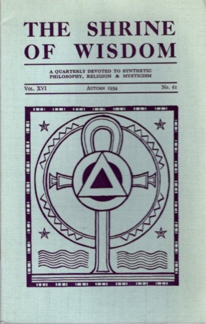 THE SHRINE OF WISDOM: NO. 61, AUTUMN 1934: A Quarterly Devoted to Synthetic Philosophy, Religion & Mysticism