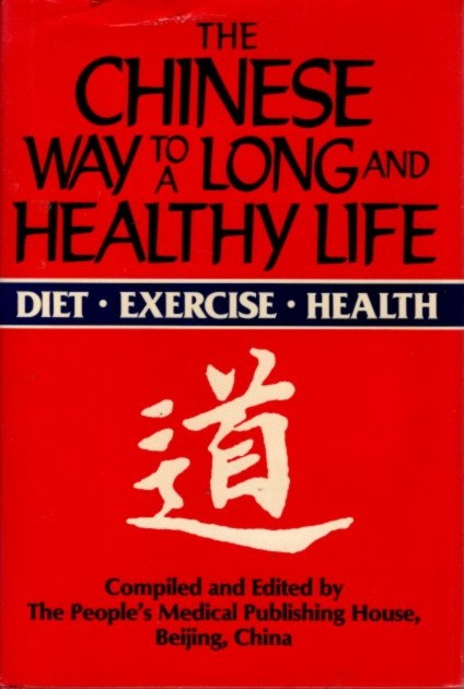 THE CHINESE WAY TO A LONG AND HEALTHY LIFE.