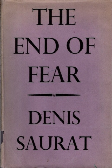THE END OF FEAR. Denis Saurat.