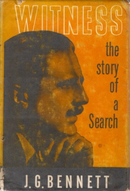WITNESS: The Story of a Search. John Godolphin Bennett.