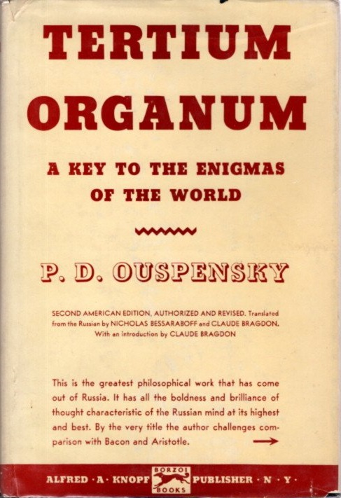 TERTIUM ORGANUM: A KEY TO THE ENIGMAS OF THE WORLD. P. D. Ouspensky.