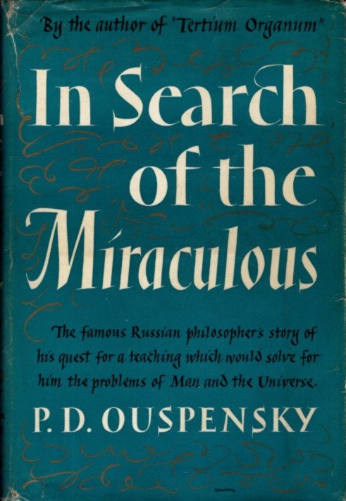 IN SEARCH OF THE MIRACULOUS: FRAGMENTS OF AN UNKNOWN TEACHING. P. D. Ouspensky.