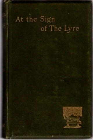 AT THE SIGN OF THE LYRE. Austin Dobson.