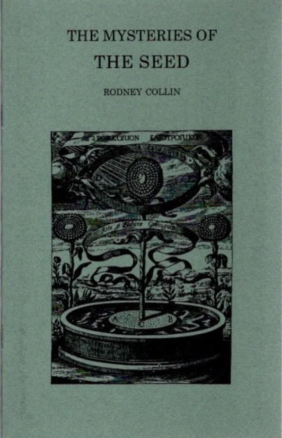 THE MYSTERIES OF THE SEED. Rodney Collin.
