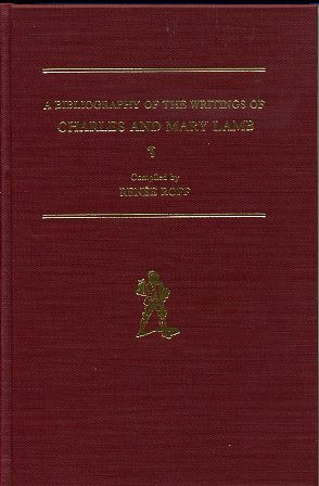 A BIBLIOGRAPHY OF THE WRITINGS OF CHARLES AND MARY LAMB. Renee Roff.